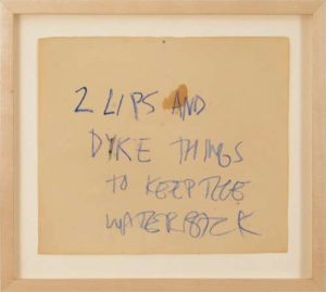 Two Lips and Dyke Things to Keep the Water Back, 1979 Oil stick on paper Paper size: 8 x 10 inches;  20.3 x 25.4 cm Frame size: 13 x 15 inches; 33 x 38 cm Authenticated SOLD